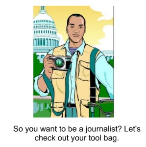 So you wanna be a journalist?